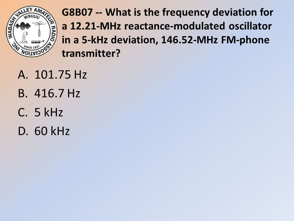 G8B07 -- What is the frequency deviation for a 12