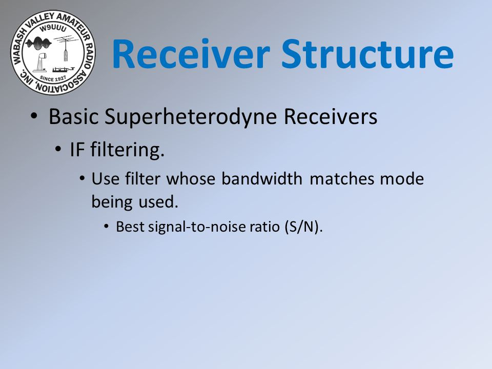 Receiver Structure Basic Superheterodyne Receivers IF filtering.