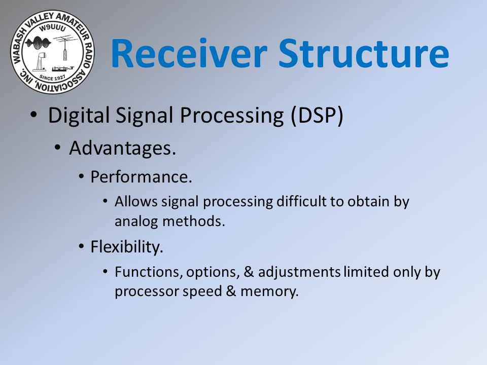 Receiver Structure Digital Signal Processing (DSP) Advantages.