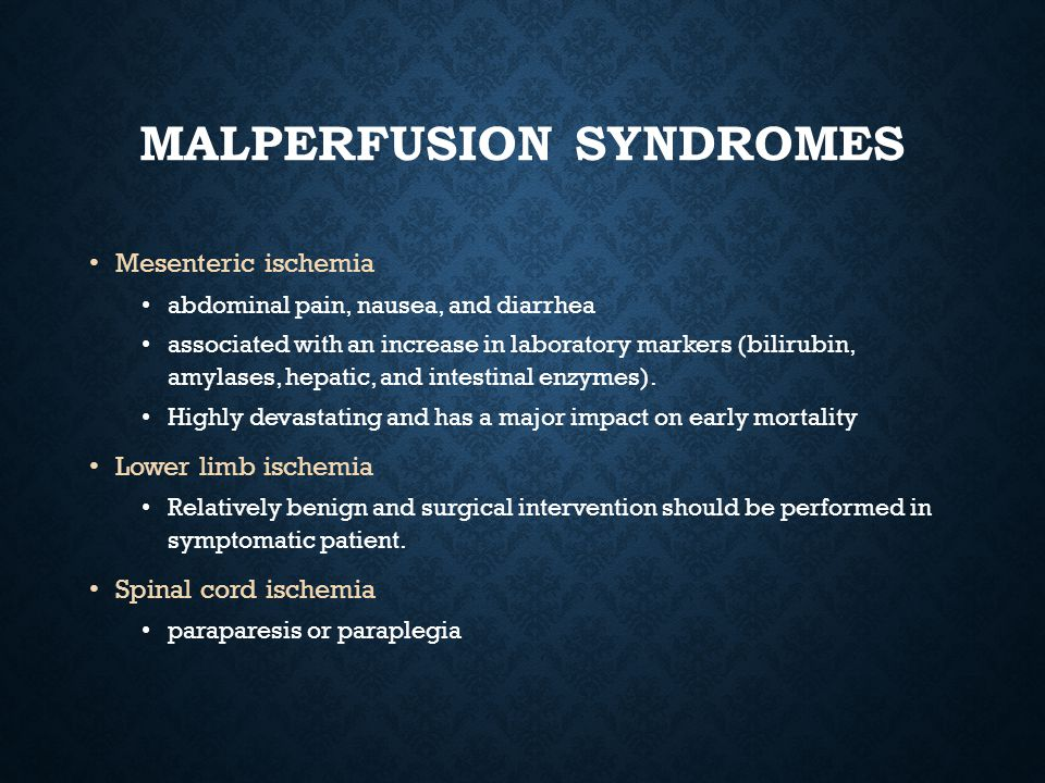 Malperfusion syndromes