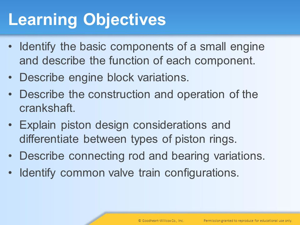 Learning Objectives Identify the basic components of a small engine and describe the function of each component.
