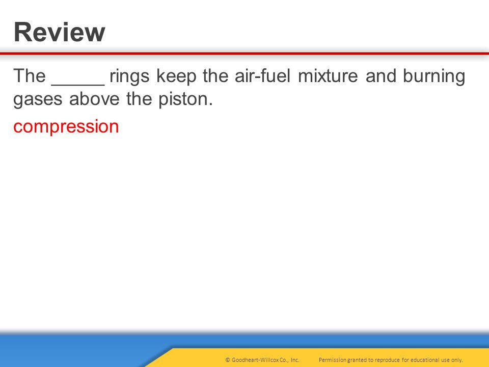 The _____ rings keep the air-fuel mixture and burning gases above the piston. compression