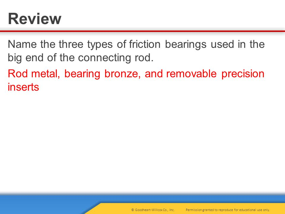 Name the three types of friction bearings used in the big end of the connecting rod.