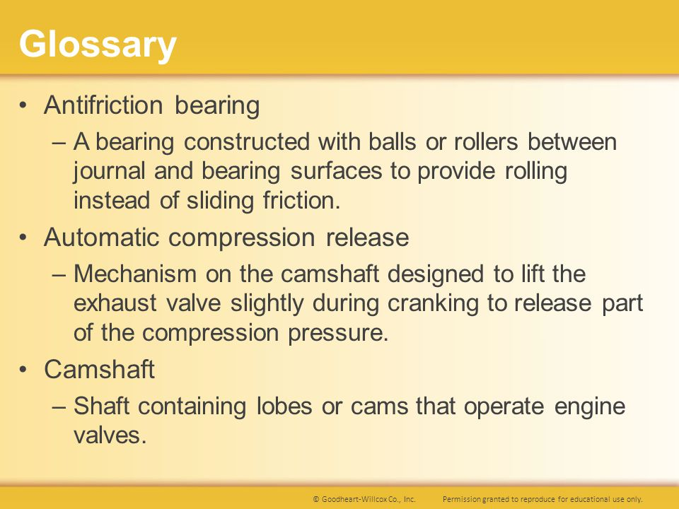 Glossary Antifriction bearing Automatic compression release Camshaft