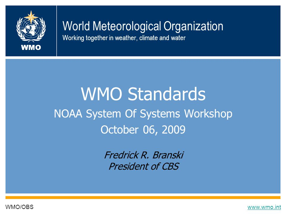 WMO Standards NOAA System Of Systems Workshop October 06, 2009