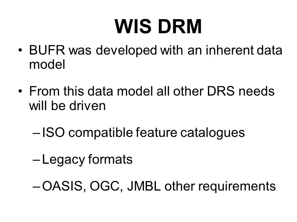 WIS DRM BUFR was developed with an inherent data model
