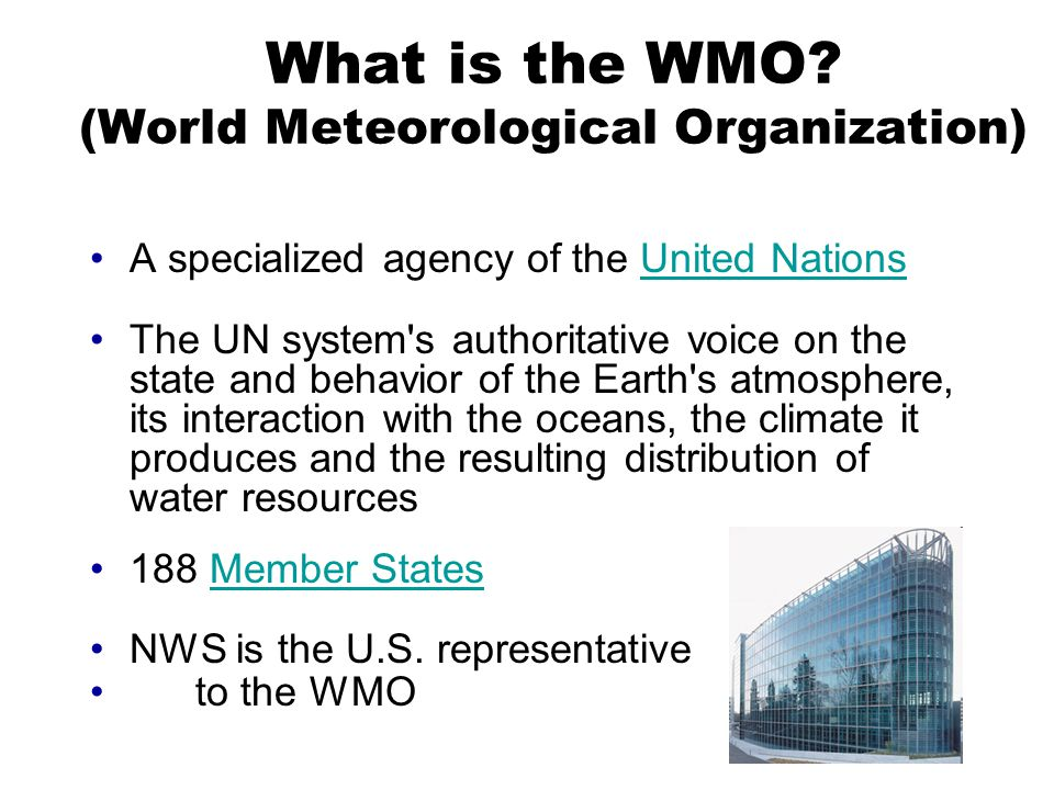 What is the WMO (World Meteorological Organization)