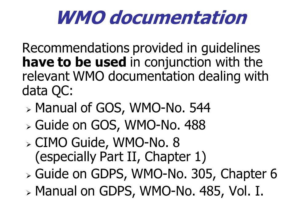 WMO documentation Manual of GOS, WMO-No. 544 Guide on GOS, WMO-No. 488