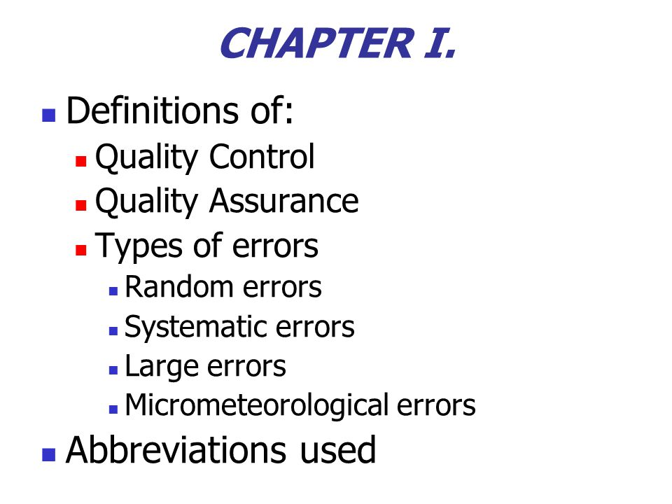 CHAPTER I. Definitions of: Abbreviations used Quality Control