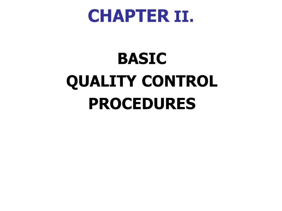 CHAPTER II. BASIC QUALITY CONTROL PROCEDURES