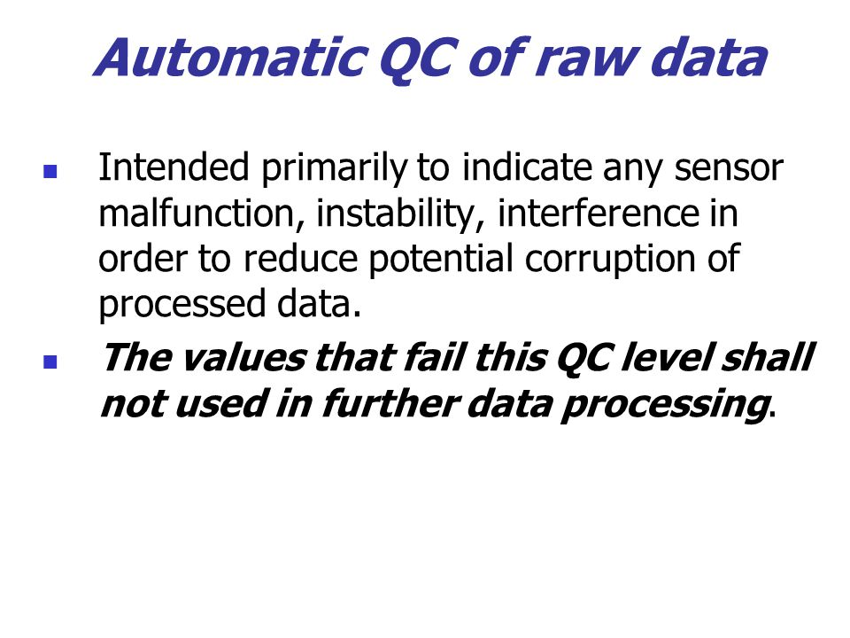 Automatic QC of raw data