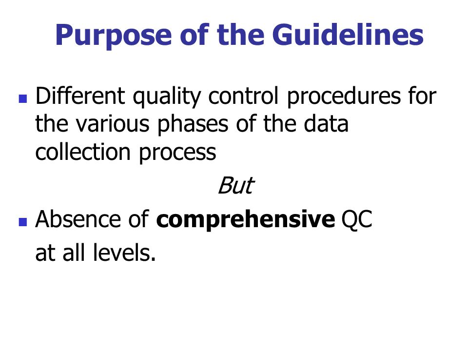 Purpose of the Guidelines