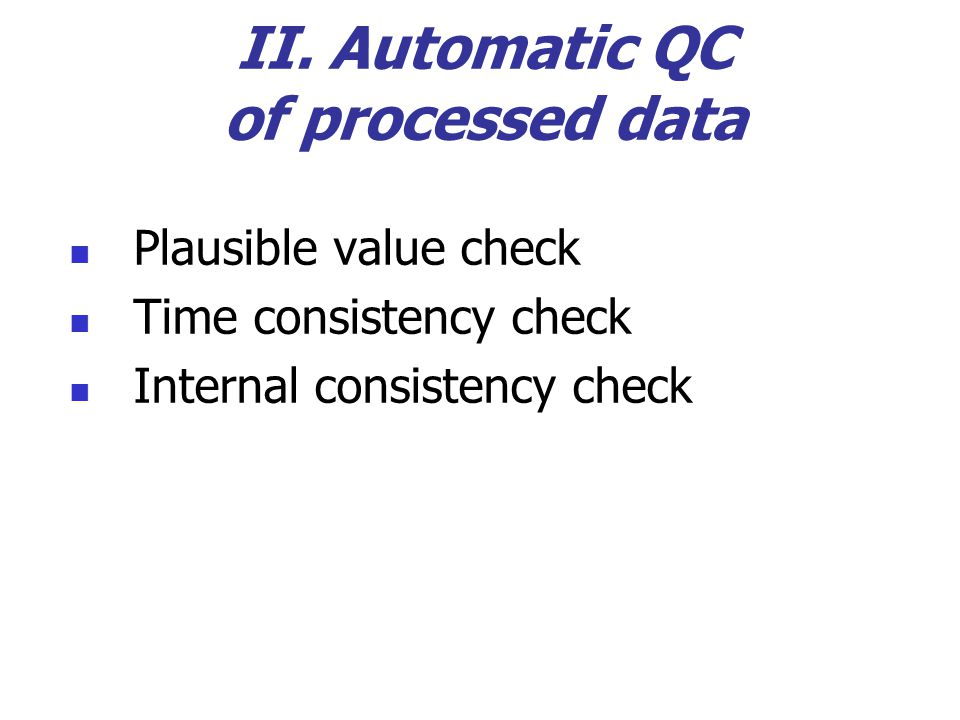 II. Automatic QC of processed data