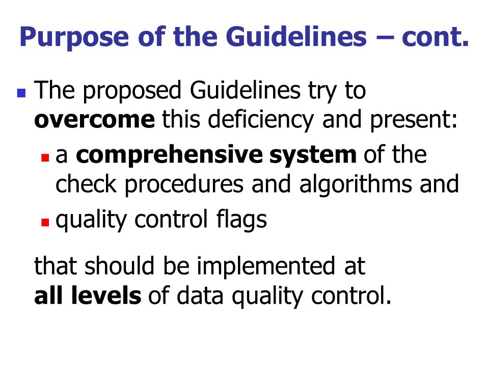 Purpose of the Guidelines – cont.