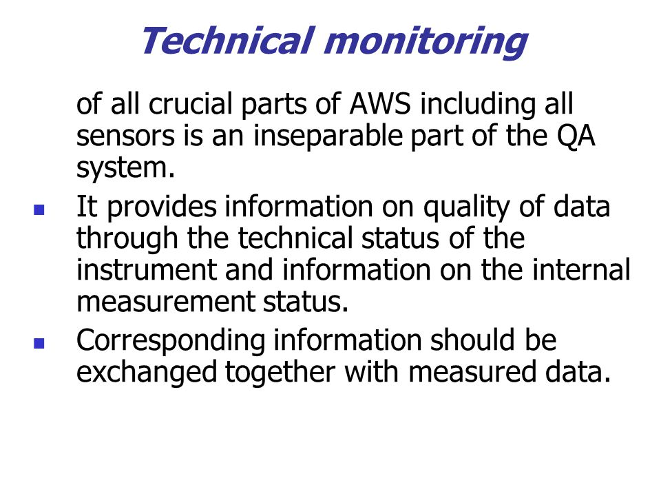 Technical monitoring of all crucial parts of AWS including all sensors is an inseparable part of the QA system.