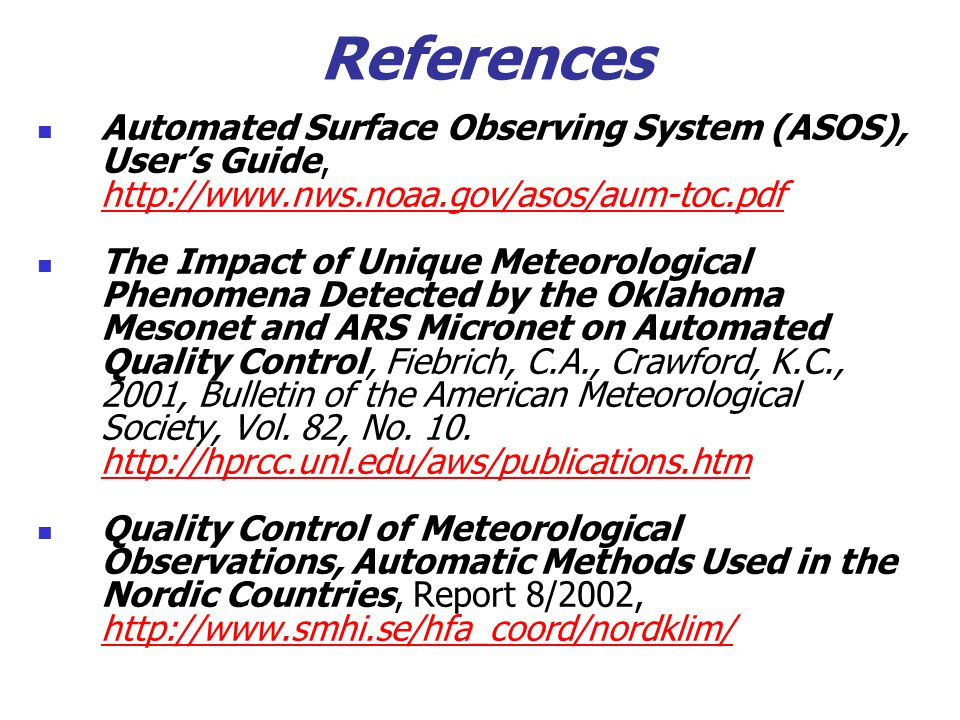 References Automated Surface Observing System (ASOS), User's Guide, http://www.nws.noaa.gov/asos/aum-toc.pdf.