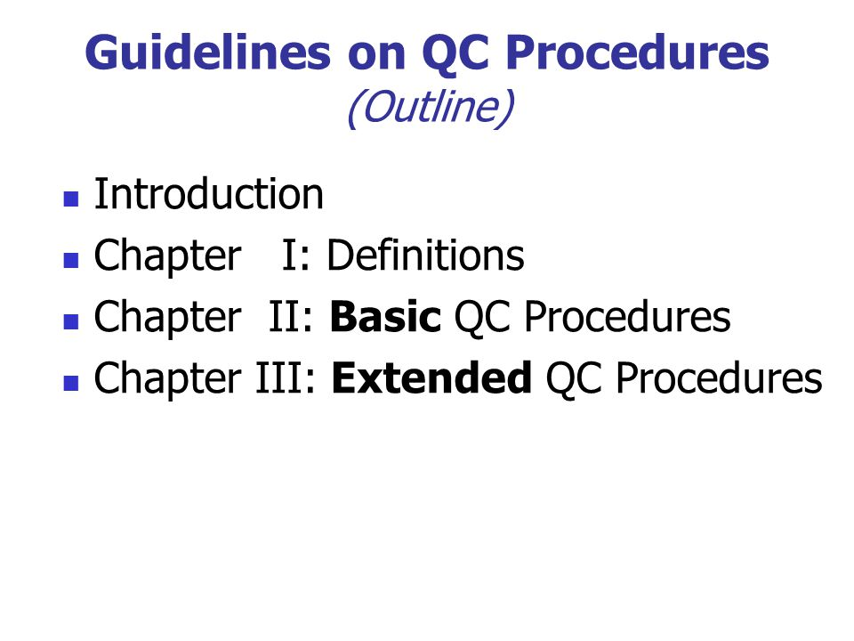Guidelines on QC Procedures (Outline)