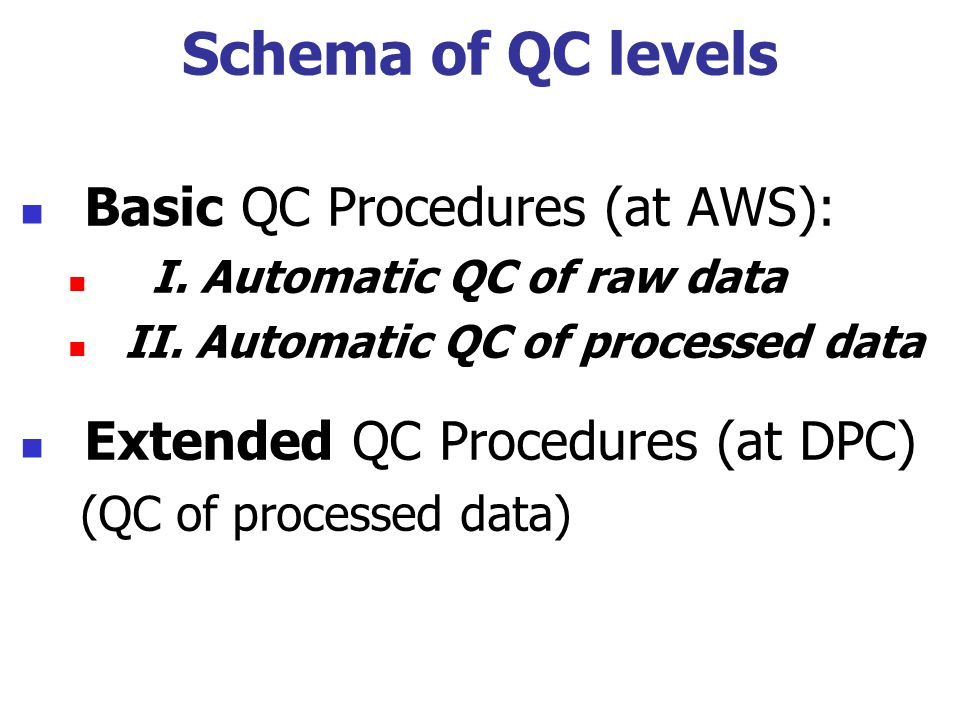 Schema of QC levels Basic QC Procedures (at AWS):
