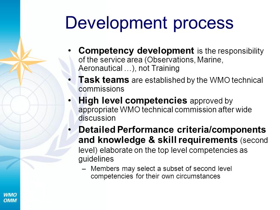 Development process Competency development is the responsibility of the service area (Observations, Marine, Aeronautical …), not Training.