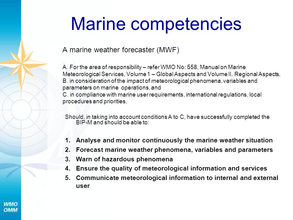 Marine competencies A marine weather forecaster (MWF)