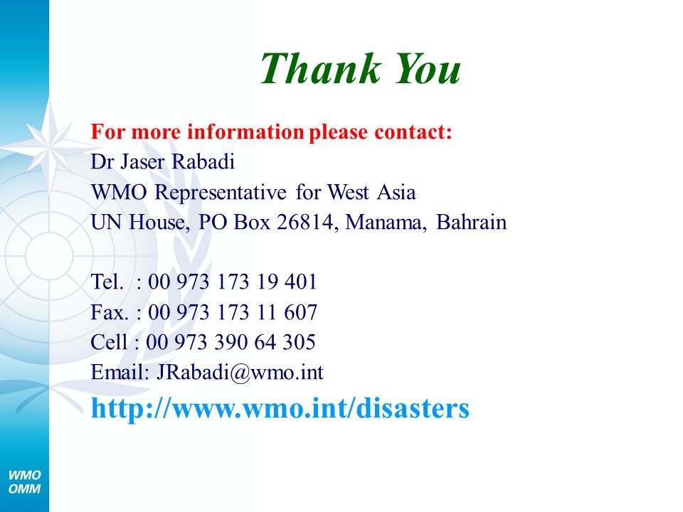 Thank You http://www.wmo.int/disasters