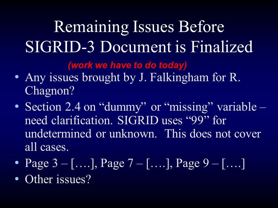 Remaining Issues Before SIGRID-3 Document is Finalized