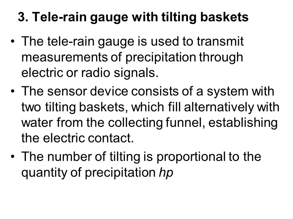 3. Tele-rain gauge with tilting baskets
