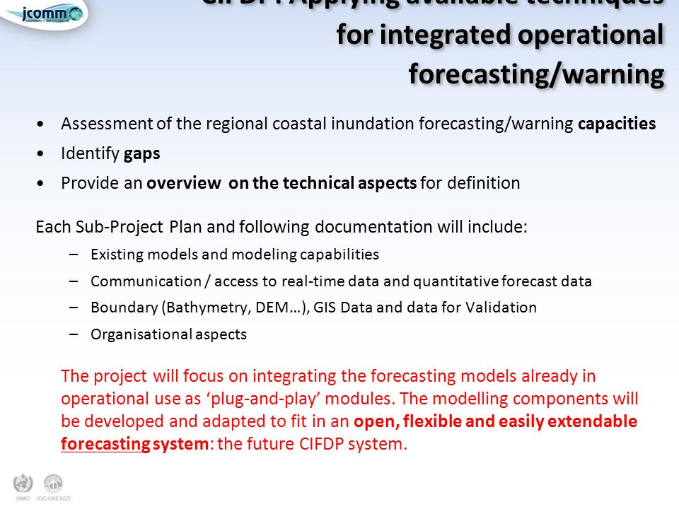 CIFDP: Applying available techniques for integrated operational forecasting/warning