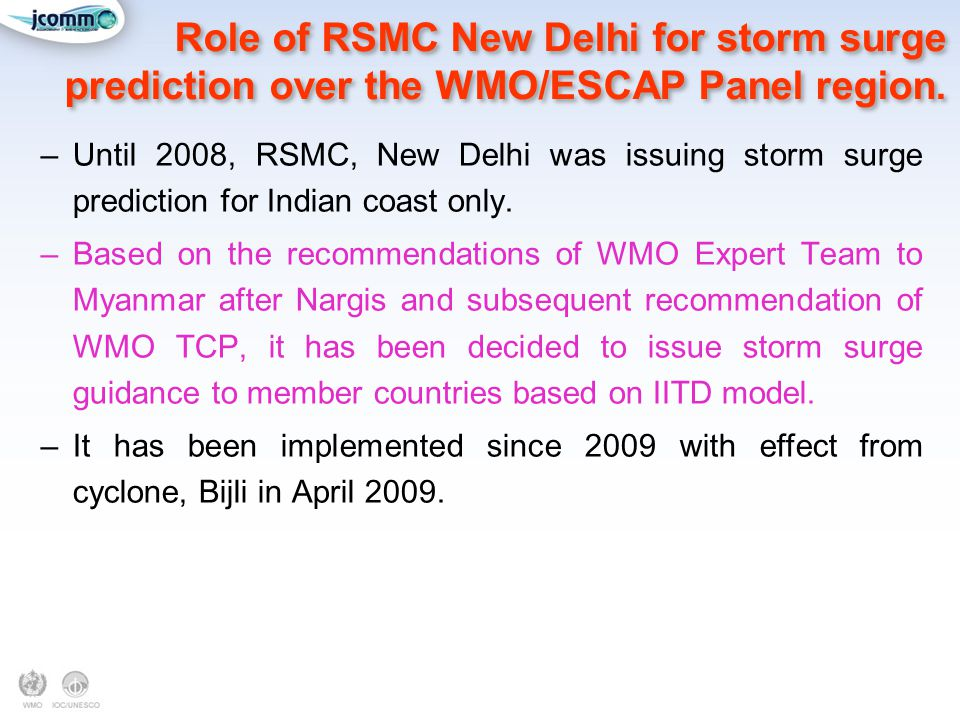 Role of RSMC New Delhi for storm surge prediction over the WMO/ESCAP Panel region.