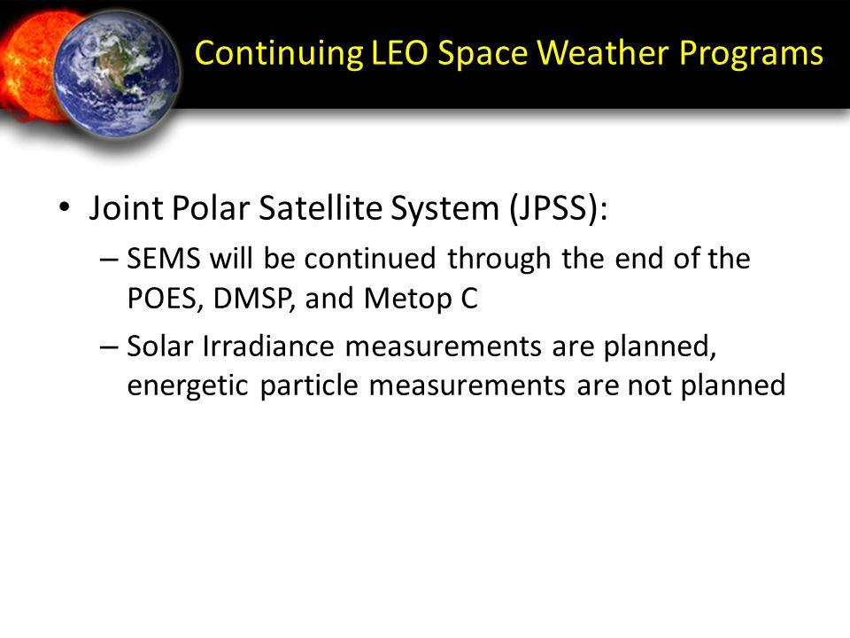 Continuing LEO Space Weather Programs