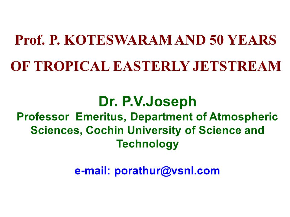 Prof. P. KOTESWARAM AND 50 YEARS OF TROPICAL EASTERLY JETSTREAM