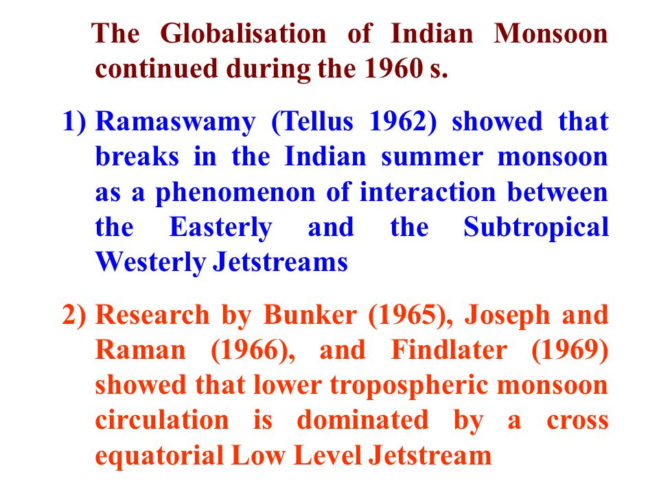 The Globalisation of Indian Monsoon continued during the 1960 s.