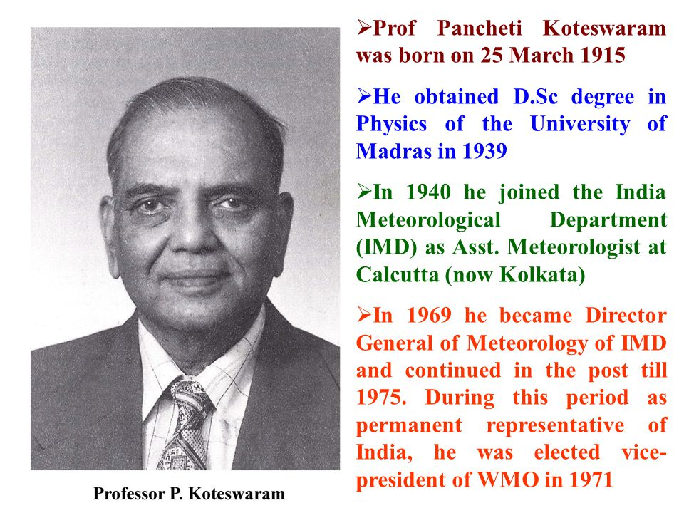 Prof Pancheti Koteswaram was born on 25 March 1915