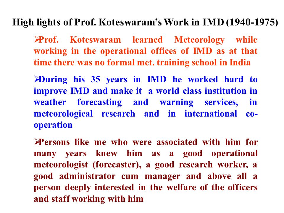 High lights of Prof. Koteswaram's Work in IMD ( )