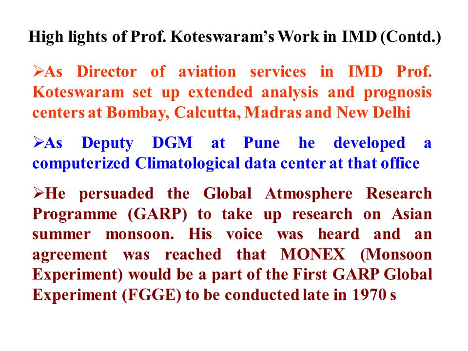 High lights of Prof. Koteswaram's Work in IMD (Contd.)
