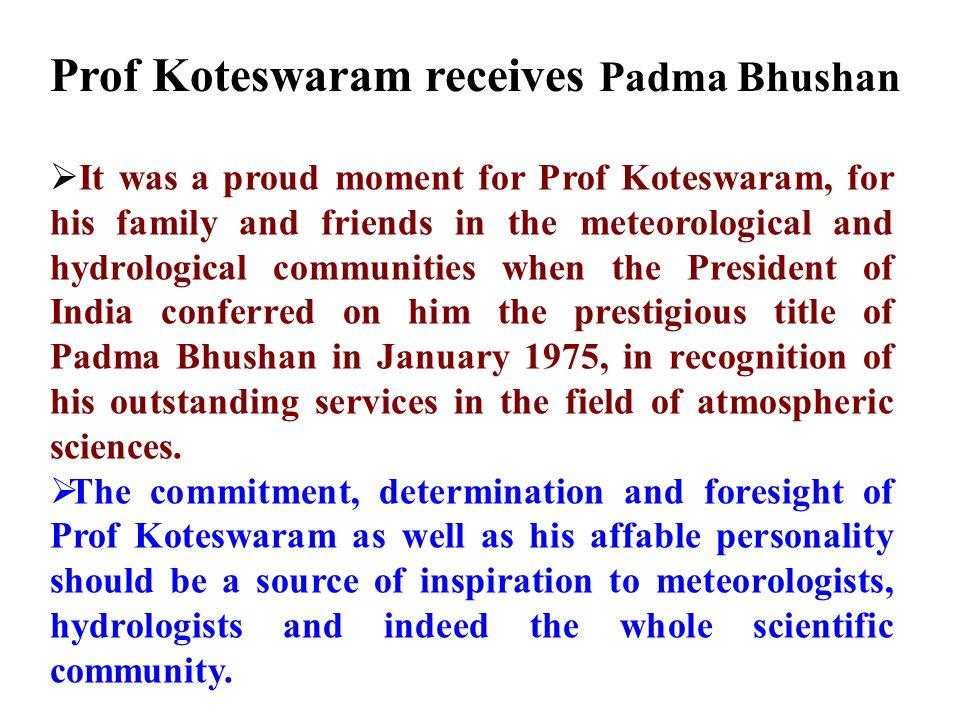 Prof Koteswaram receives Padma Bhushan