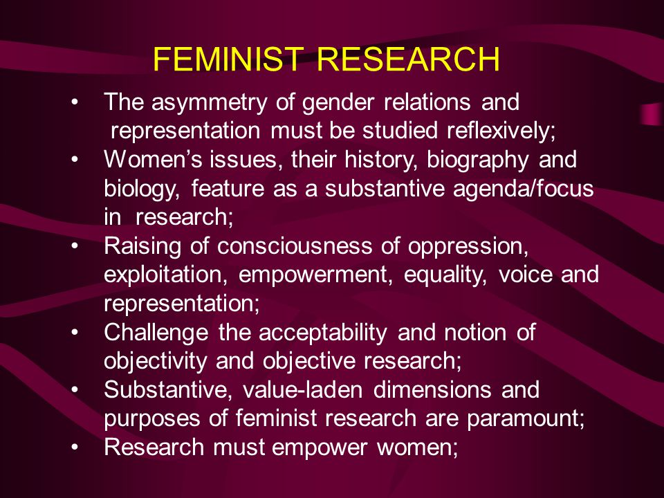FEMINIST RESEARCH The asymmetry of gender relations and