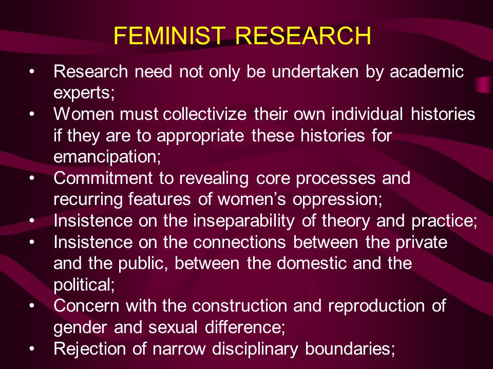FEMINIST RESEARCH Research need not only be undertaken by academic experts;
