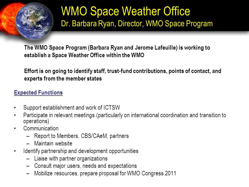 WMO Space Weather Office Dr. Barbara Ryan, Director, WMO Space Program