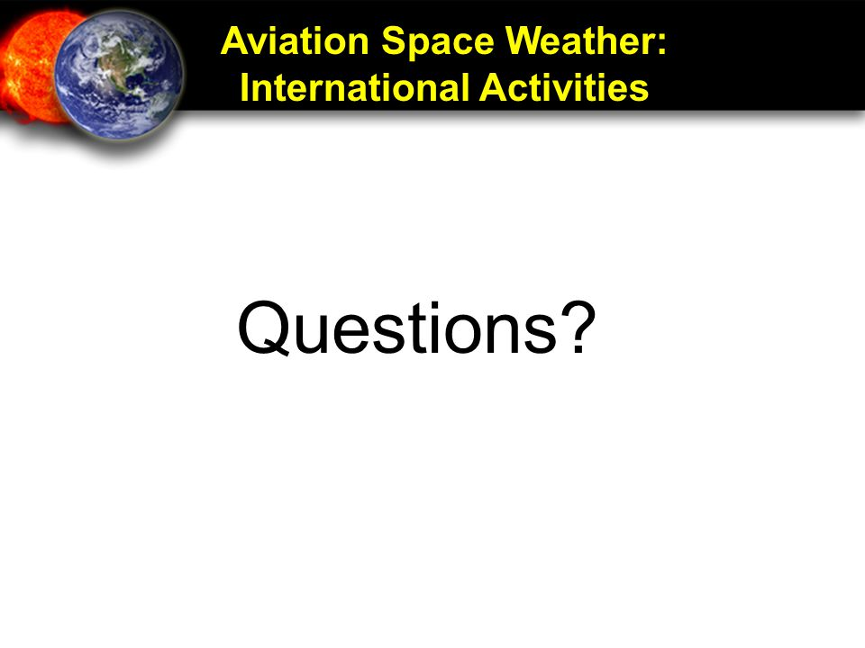 Aviation Space Weather: International Activities