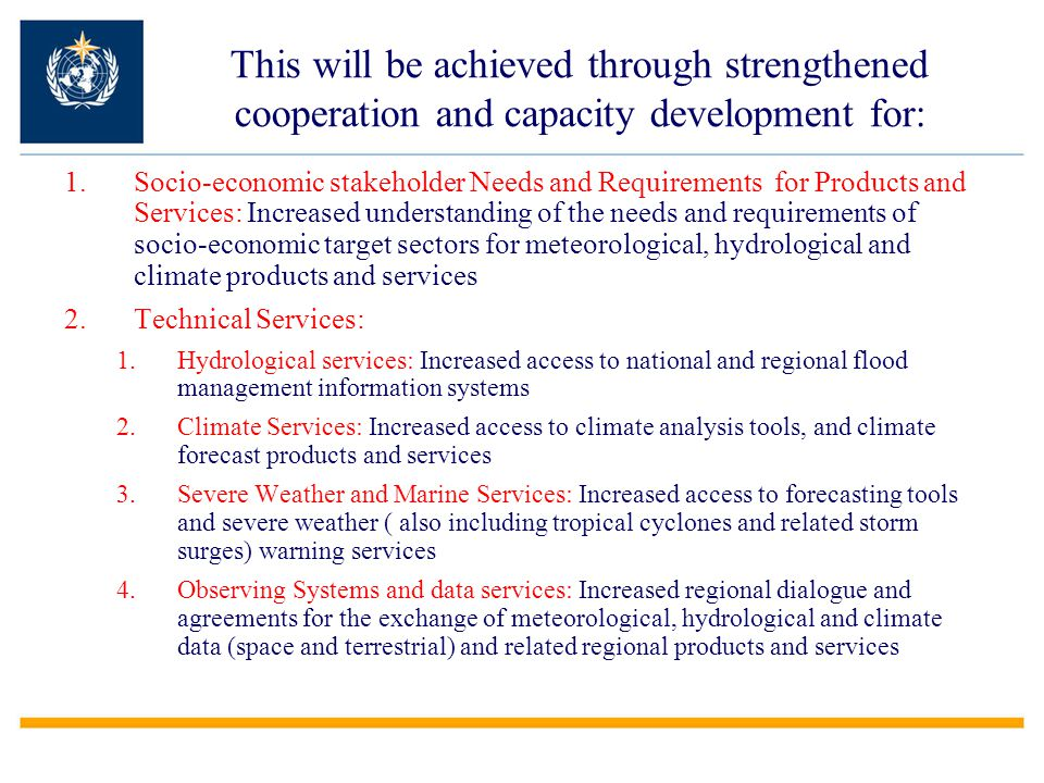 This will be achieved through strengthened cooperation and capacity development for: