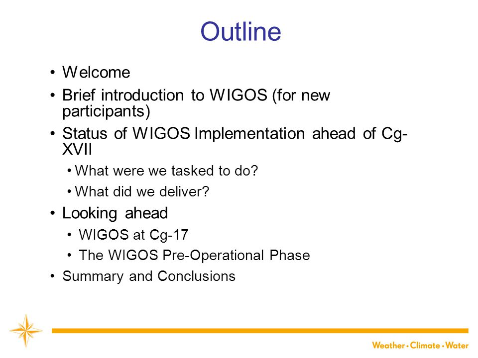Outline Welcome Brief introduction to WIGOS (for new participants)