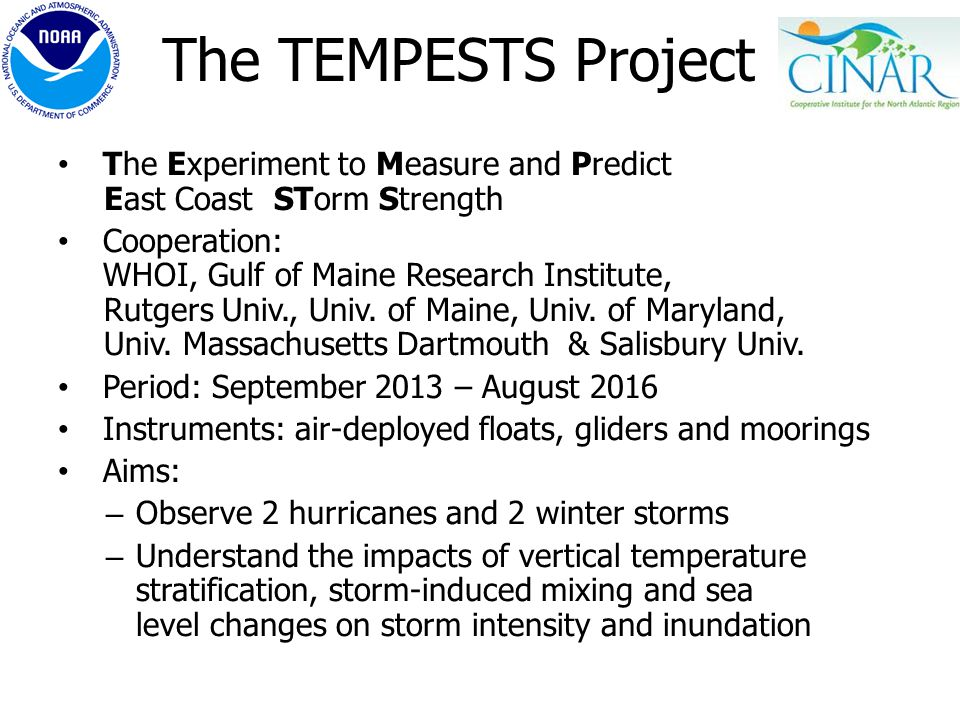 The TEMPESTS Project The Experiment to Measure and Predict East Coast STorm Strength.