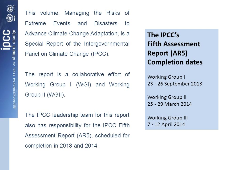 The IPCC's Fifth Assessment Report (AR5) Completion dates