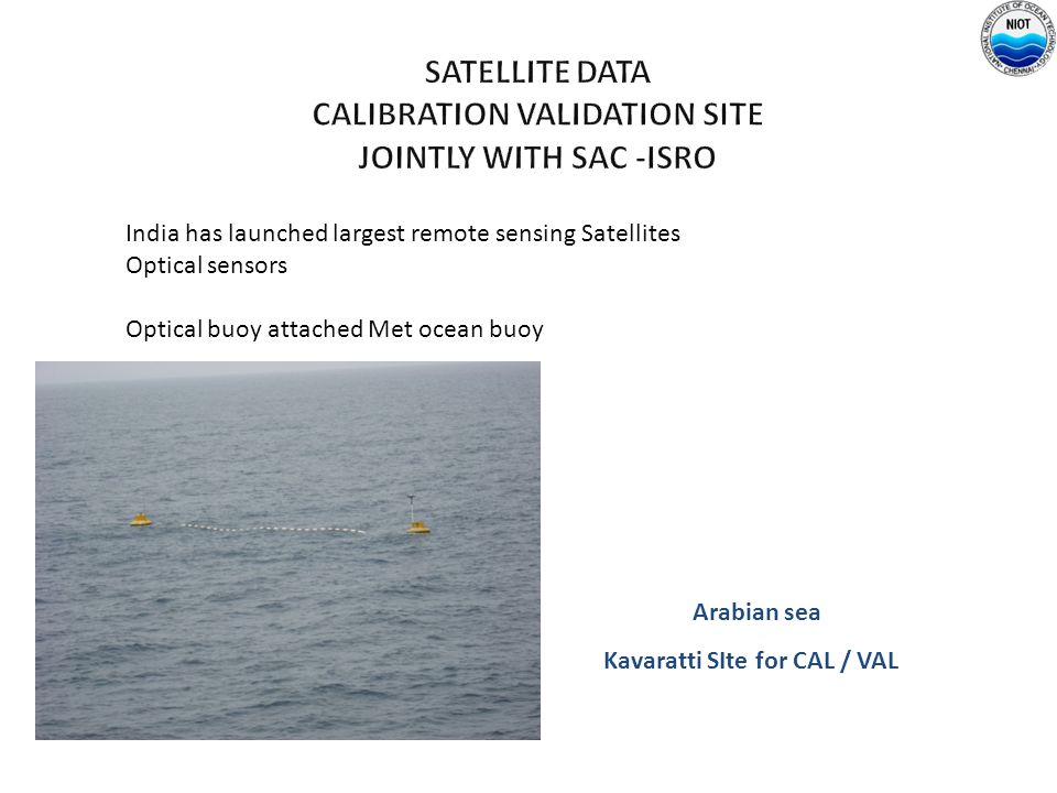 Satellite data Calibration Validation site Jointly with SAC -ISRO