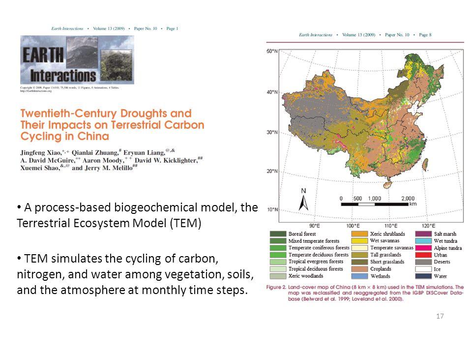 A process-based biogeochemical model, the Terrestrial Ecosystem Model (TEM)