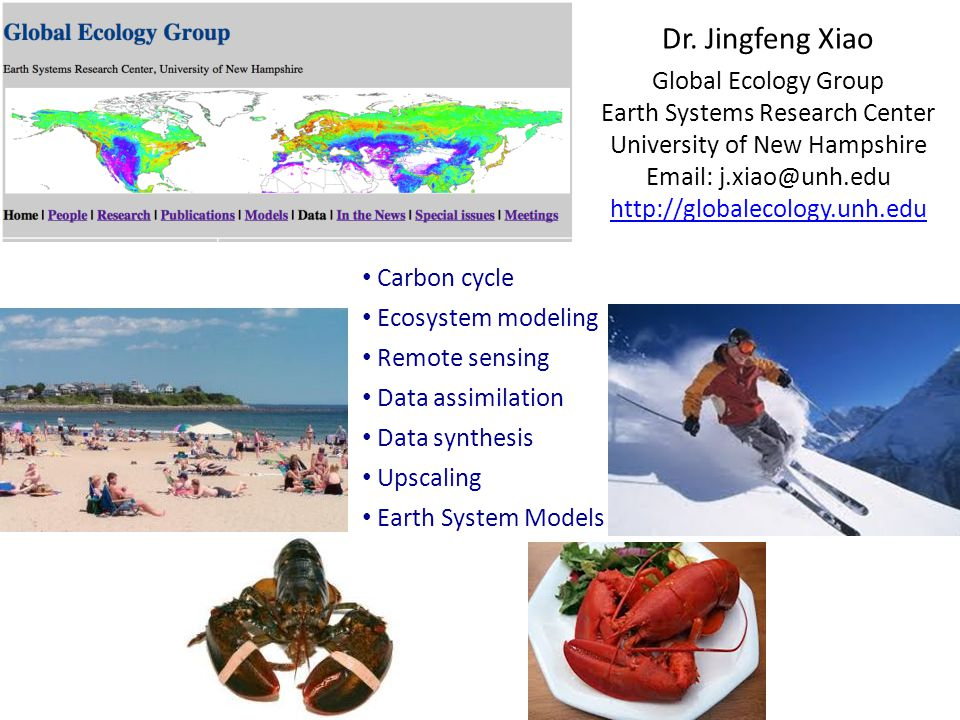 Dr. Jingfeng Xiao Global Ecology Group Earth Systems Research Center