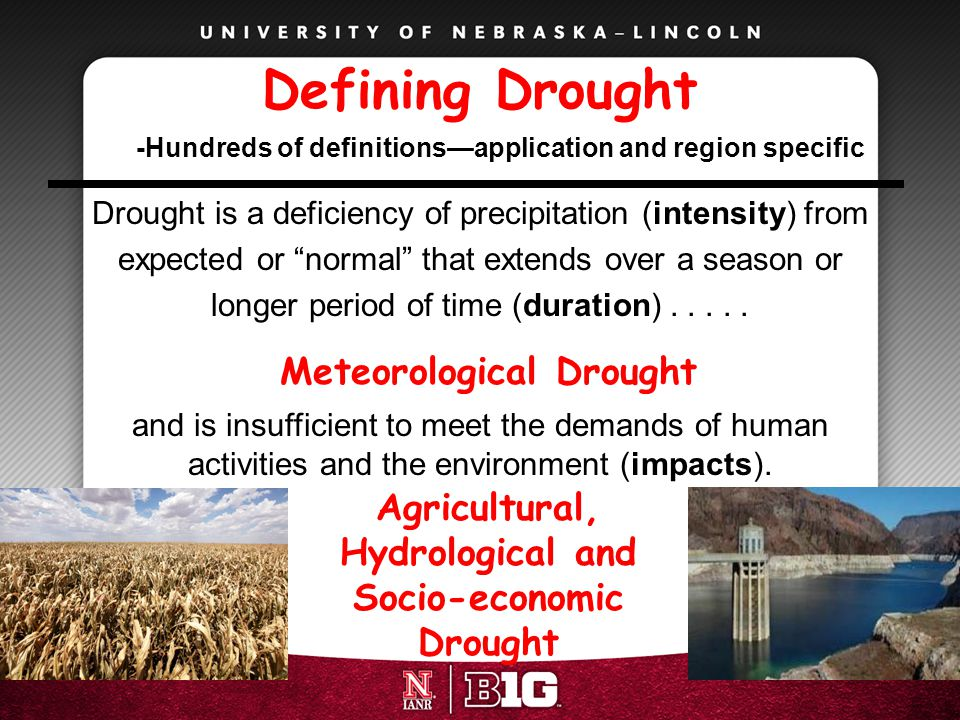 Defining Drought Meteorological Drought Agricultural, Hydrological and