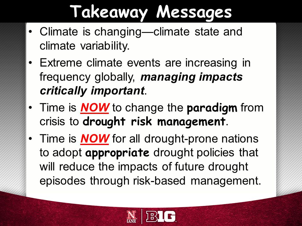 Takeaway Messages Climate is changing—climate state and climate variability.