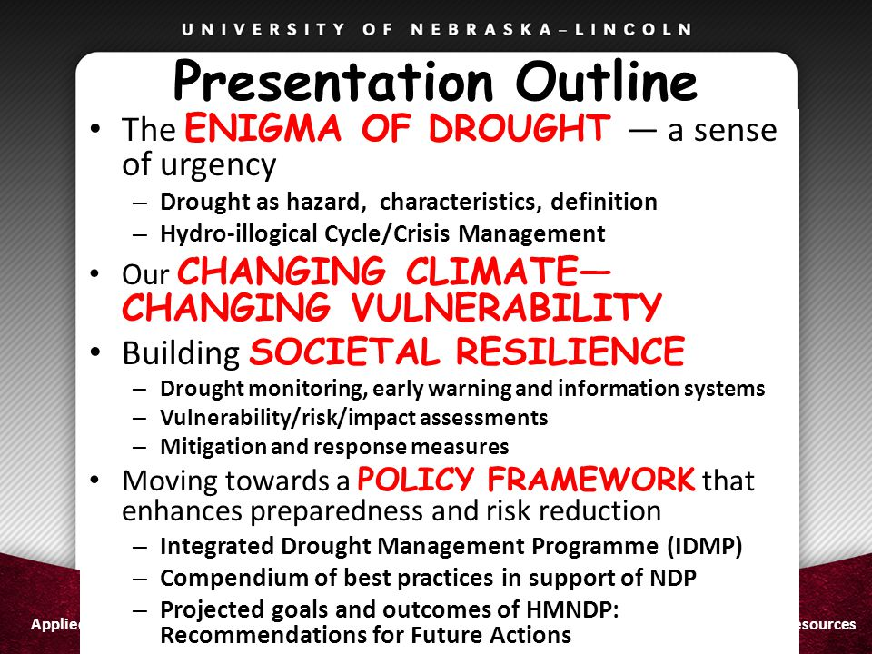 Presentation Outline The ENIGMA OF DROUGHT — a sense of urgency